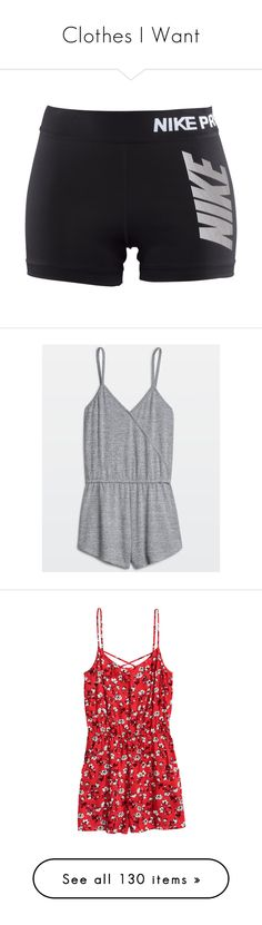 """""""Clothes I Want"""" by daydreammmm ❤ liked on Polyvore featuring shorts, bottoms, nike, pants, sports, jumpsuits, rompers, rompers/playsuits/dungarees, playsuit romper and dresses"""