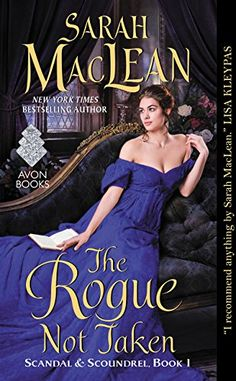The Rogue Not Taken: Scandal & Scoundrel, Book I by Sarah MacLean http://www.amazon.com/dp/0062379410/ref=cm_sw_r_pi_dp_0IVqwb04Y3GK6