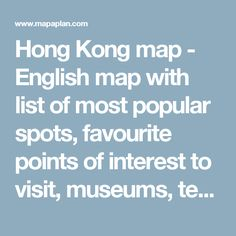 Hong Kong map - English map with list of most popular spots, favourite points of interest to visit, museums, temples, markets