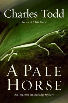 A Pale Horse: A Novel of Suspense (Inspector Ian Rutledge Book 10) by Charles Todd