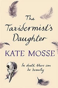 Sussex, 1912. In a churchyard, villagers gather on the night when the ghosts of those who will die in the coming year are thought to walk. Here, where the estuary leads out to the sea, superstitions still hold sway. Standing alone is the taxidermist's daughter. A stunning new novel from the multi-million copy bestselling author, Kate Mosse.