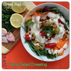 Toxin Free Paleo Tahini Salad Dressing - Grass Fed Girl, LLC