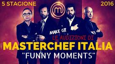 "MASTERCHEF ITALIA 5 ""LE AUDIZIONI"" FUNNY MOMENTS"
