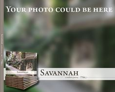 "Your Photo Could Be On the Cover of ""Savannah: A Southern Journey"" Deadline September 1, 2015."