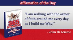 """""""I am walking with the armor of faith around me every day as I build my Why."""" - John Di Lemme"""