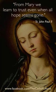 John Paul II (This quote is used before the rosary on EWTN. Blessed Mother Mary, Blessed Virgin Mary, Mother Mary Quotes, Catholic Quotes, Catholic Prayers, Religious Quotes, Religious Pictures, Religious Icons, Juan Pablo Ll
