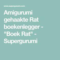 """Amigurumi gehaakte Rat boekenlegger - """"Boek Rat"""" - Supergurumi"""