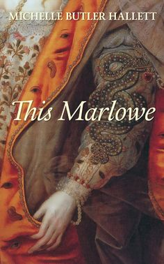 This Marlowe, by Michelle Butler Hallett (Goose Lane Editions)… New Books, Good Books, Books To Read, Reading Online, Books Online, Christopher Marlowe, Playwright, Free Reading, Ebook Pdf