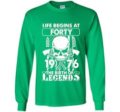 Life Begin At 40 - 1976 Birth Legends 40th Birthday T-shirts