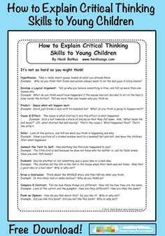 """How to Explain Critical Thinking Skills to Young Children"" Good stuff for older kids, too."