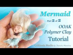 Mermaid OOAK Art Doll - Polymer Clay Tutorial - Part 2 of 2 - Tail and Hair - YouTube