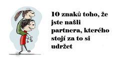 10 znaků toho, že jste našli partnera, kterého stojí za to si udržet - Moc vědomí Finance, Humor, Memes, Psychology, Humour, Meme, Funny Photos, Economics, Funny Humor
