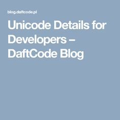 Unicode Details for Developers – DaftCode Blog