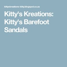 Kitty's Kreations: Kitty's Barefoot Sandals