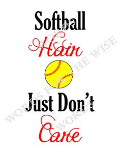 Softball Hair, Just Don't Care - Fast Pitch Girls Softball, Helmet Hair, digital design DIY t-shirt transfer iron on, print instant download by PamsWordsForTheWise on Etsy