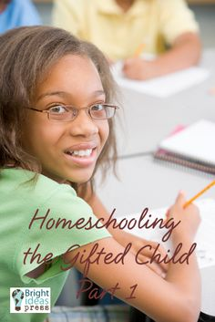 Homeschooling The Gifted Child:  How to Tell if your Child is Gifted by Maggie Hogan of Bright Ideas Press