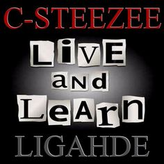 Live And Learn (feat. Ligahde) by C-Steezee