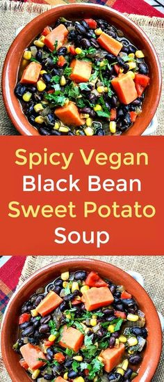 Spicy Vegan Black Bean Sweet Potato Soup - Black beans are my favorite, go-to comfort food. Pair black beans with sweet potatoes, corn, spices and herbs and this Spicy Vegan Black Bean Sweet Potato Soup is next-level delicious.    #vegan  #vegansoup  #beans  #blackbeans   #sweetpotato   #soup    #plantbasedrecipe  #veganrecipe Best Vegan Recipes, Healthy Soup Recipes, Lunch Recipes, Fall Recipes, Vegetarian Recipes, Vegetarian Soup, Budget Recipes, Simple Recipes, Vegetable Recipes