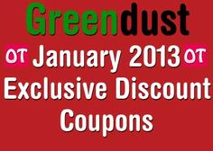 Greendust January 2013 New Discount Coupons with Our Recommendations