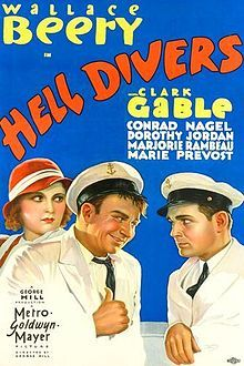 Hell Divers    Theatrical release poster  Directed by	George W. Hill (uncredited)  Produced by	George W. Hill  Written by	Frank Wead  Harvey Gates  Malcolm Stuart Boylan  Starring	Wallace Beery  Clark Gable  Cinematography	Harold Wenstrom  Editing by	Blanche Sewell  Studio	George Hill Productions  Distributed by	Metro-Goldwyn-Mayer (MGM)  Release date(s)	January 16, 1932
