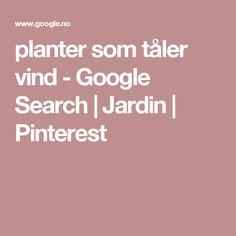 planter som tåler vind - Google Search | Jardin | Pinterest