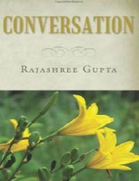 Partridge India Blog today welcomes poet, Rajashree Gupta. Thanks to the opportunity to self-publish her book of poetry, Conversation, she is now an award-winning poet.