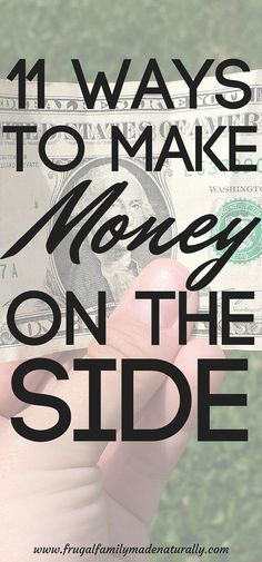 Here are 11 ways that you may not have heard of to make money when your paycheck just wasn't enough.