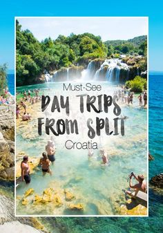 must-see day trips from Split Croatia - krka national park, plitvice lakes, hvar, vis, blue caves, zip lining, omis, makarska, canyoning, brac, and more!