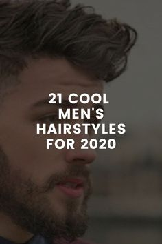 21 Cool Hairstyles For Men To Try In 2020 – LIFESTYLE BY PS