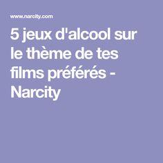 5 jeux d'alcool sur le thème de tes films préférés - Narcity