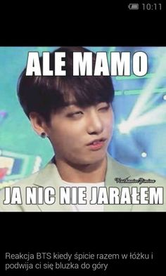 It's in polish but it mean 'but mom i don't even drugs' K Meme, Bts Memes, Very Funny Memes, Disney Love, Drugs, Haha, I Am Awesome, K Pop, Humor