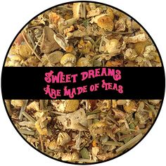 Sweet Dreams Are Made Of Teas - 2 oz