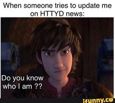 AHAHA this is me, except that I'm the one who updates everybody though that they don't want to listen XD