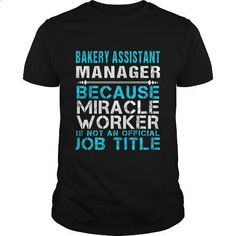 BAKERY ASSISTANT MANAGER - FREAKIN - #cool tshirt designs #navy sweatshirt. GET YOURS => https://www.sunfrog.com/LifeStyle/BAKERY-ASSISTANT-MANAGER--FREAKIN-Black-Guys.html?60505