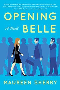 Opening Belle: A Novel by Maureen Sherry http://www.amazon.com/dp/1501110624/ref=cm_sw_r_pi_dp_xwkTwb1D3MC07