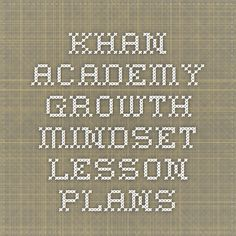 Khan Academy Growth Mindset Lesson Plans