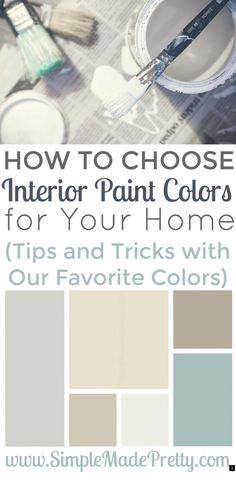 d56de671f Choosing interior paint colors for your home can be overwhelming but with  these tips   tricks