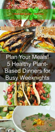 Start the New Year off with a healthy and easy weeknight meal plan. Get five simple plant-based recipes for delicious and quick dinners.