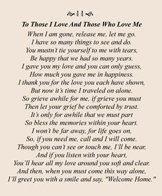 This was on the program for my Uncle& funeral. But it was also on a plaque . Grief Poems, Mom Poems, Poem Quotes, Life Quotes, Eulogy Quotes, Mother Poems, Prayer Quotes, Sad Quotes, Funeral Quotes
