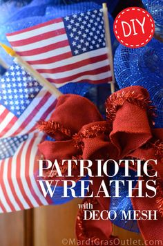 Get your summer decorations crafted!  Patriotic Deco Mesh Wreath Tutorial
