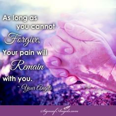 In order to make positive changes in your life, you must forgive yourself and others. Forgive does not mean forget - it means you accept what happened and allow it leave your energy field. This will remove the blocks that are holding you back from moving forward.   ~ Karen Borga, The Angel Lady