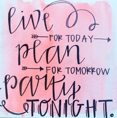 live for today, plan for tomorrow, party tonight on Etsy, $10.00