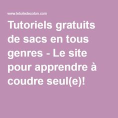 Free tutorials of bags of all kinds - The site for app .- Tutoriels gratuits de sacs en tous genres – Le site pour apprendre à coudre seu… Free bag tutorials – The site to learn to sew alone! Coin Couture, Baby Couture, Couture Sewing, Learn To Sew, How To Make, Diy Bags Purses, Techniques Couture, Pattern Drafting, Mode Inspiration