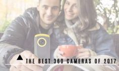 The Best 360 Cameras of Year 2017