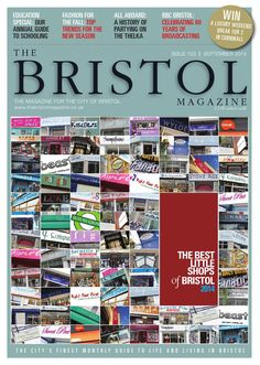 The Bristol Magazine Sept 14  The Bristol Magazine celebrates everything wonderful about life and living in the historic city of Bristol – the capital of the west. Launched in 2004, it has become the most respected title in the city. Every month it's an authoritative read, covering city life with selective guides to events, society, arts and culture, food, fashion, health, property and so much more.  The Bristol Magazine is a high quality, glossy magazine which is hand delivered to the key…