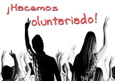 ¡Hacemos voluntariado! / cibervoluntarios /  Voluntariado / Volunteering