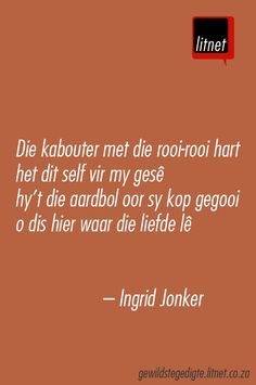 Die kabouter met die rooi-rooi hart het dit self vir my gesê . Wise Quotes, Quotable Quotes, Qoutes, Funny Quotes, Afrikaans Language, Afrikaanse Quotes, Life Is Like, Beautiful Words, Wise Words