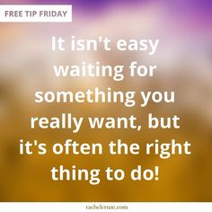 Free Tip Friday: Delaying gratification is a sign of maturity.