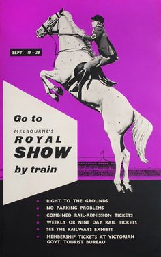 Go To Melbourne's Royal Show By Train Screenprint printed in purple and black, x Repaired tears and creases to edges. Linen-backed. Vintage Labels, Vintage Posters, The Royal Show, Carnival Tickets, Australian Vintage, Admission Ticket, Melbourne Victoria, Retro Advertising, Poster Vintage