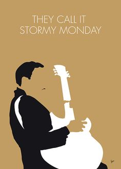 "Monday No070 MY TBone Walker Minimal Music poster by Chungkong.nl  ""Call It Stormy Monday (But Tuesday Is Just as Bad)"" is a song written and recorded by American blues electric guitar pioneer T-Bone Walker.  TAGS: TBone, T-Bone, Walker, Call, It, Stormy, Monday, blues, electric, guitar, jazz, soul,   minimal, minimalism, minimalist, poster, artwork, alternative, graphic, design, idea, chungkong, style, gift, room, wall, classic, best, quote, song, music, inspiration, rock, guitar, star…"